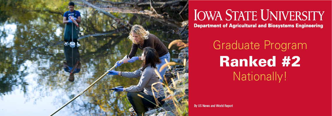 The ISU Agricultural and Biosystems Engineering graduate program is ranked number two nationally by US News and World Report